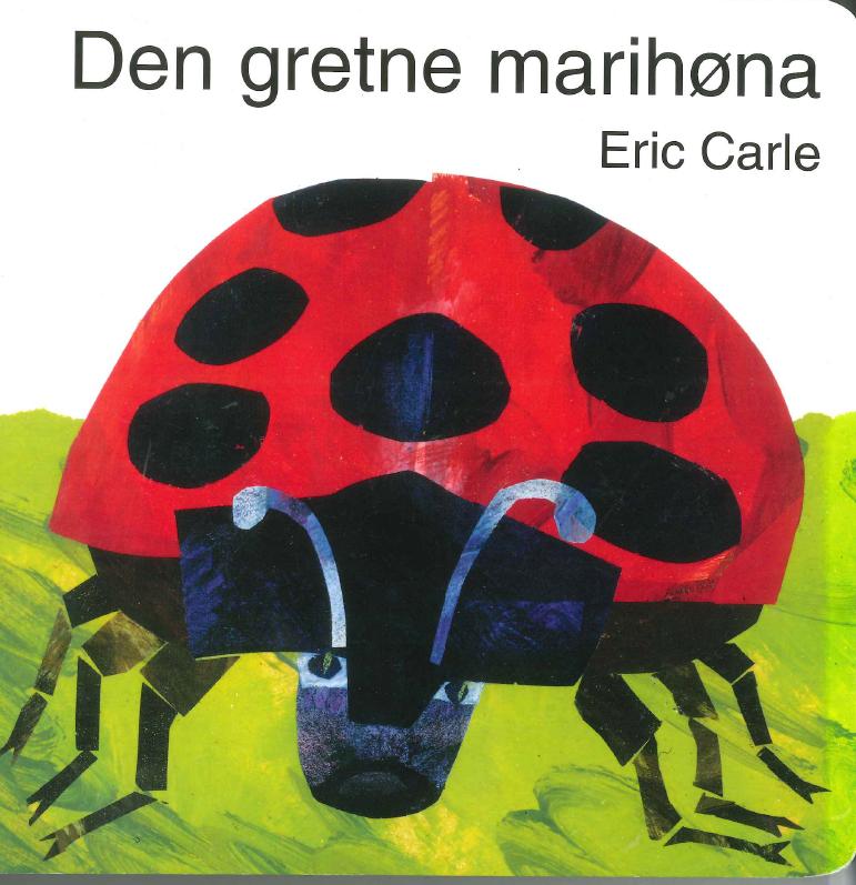 Omslaget til boka «Den gretne marihøna» av. Eric Carle