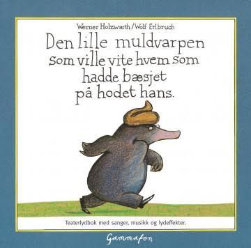 Omslaget til boka «Den lille Muldvarpen som ville vite hvem som hadde bæsjet på hodet hans»